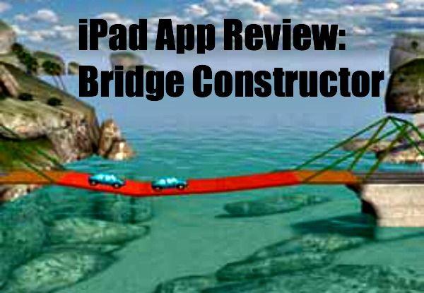 iPad App Review: Bridge Constructor http://www.educationworld.com/a_tech/ipad-app-reviews/bridge-constructor.shtml #EdApps #EdTech #iPadApps
