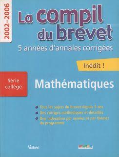 Brevet Mathématiques Annales exercices + corrigés 2002-2005 (2006)