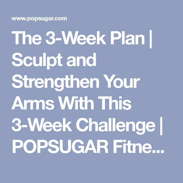 The 3-Week Plan | Sculpt and Strengthen Your Arms With This 3-Week Challenge | POPSUGAR Fitness Photo 6