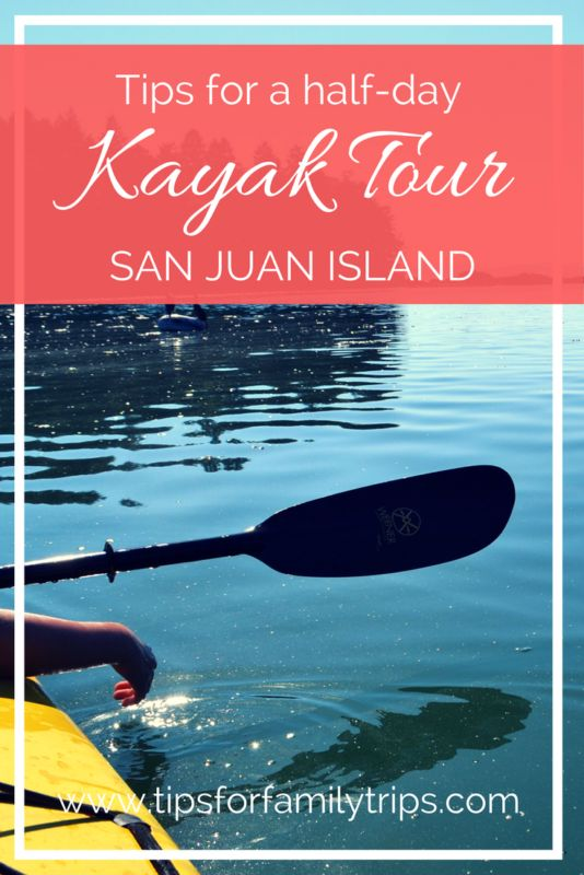 Tips for taking a half-day kayaking tour with kids in the San Juan Islands   tipsforfamilytrips.com   Washington State   Crystal Seas Kayaking   outdoors   family vacation   summer travel