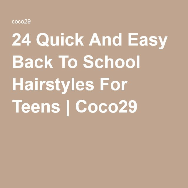 24 Quick And Easy Back To School Hairstyles For Teens | Coco29