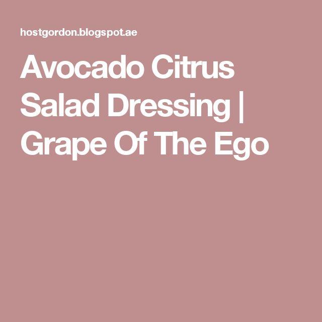 Avocado Citrus Salad Dressing   Grape Of The Ego
