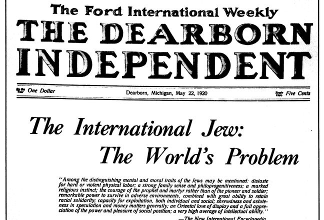Anti-Semitic ideas were even posted in newspapers such as Henry Ford's, Dearborn…