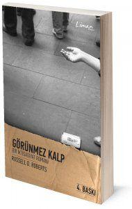 Görünmez Kalp | Russell Roberts | Çeviren: Mustafa Acar | ISBN: 978-975-251-001-2 | Ebat: 10,5x16 cm | 440 Sayfa