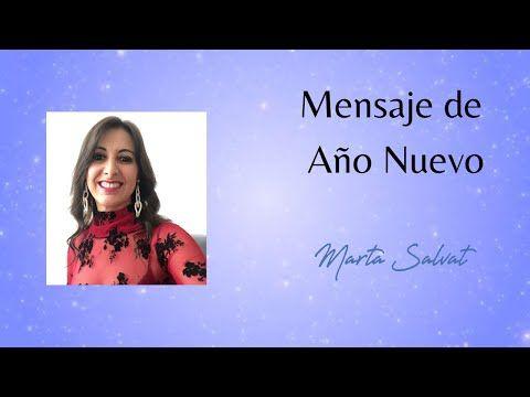 Mensaje De Año Nuevo Marta Salvat Martasalvat Ucdm Uncursodemilagros Ucdmmartasalvat Coach Youtube En 2021 Mensajes De Año Nuevo Año Nuevo Mensajes
