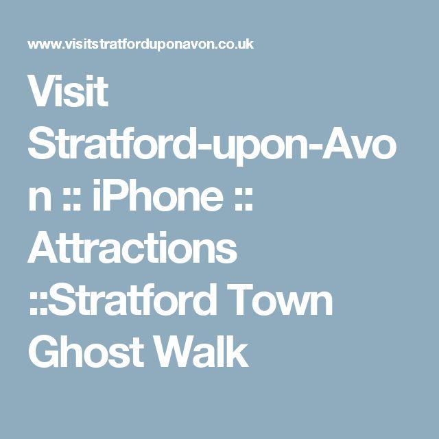Visit Stratford-upon-Avon :: iPhone :: Attractions ::Stratford Town Ghost Walk