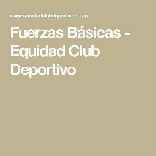 Fuerzas Básicas - Equidad Club Deportivo