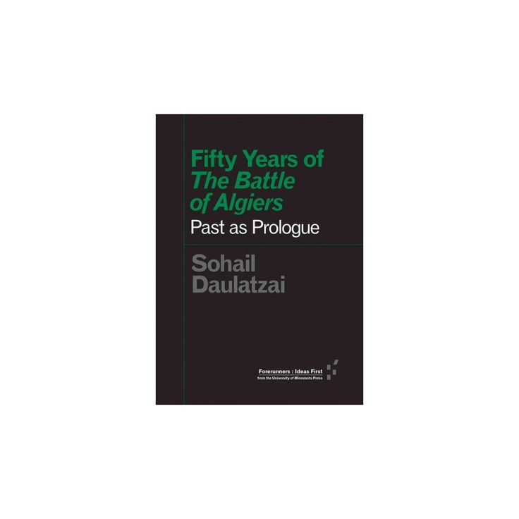 Fifty Years of the Battle of Algiers : Past As Prologue (Paperback) (Sohail Daulatzai)