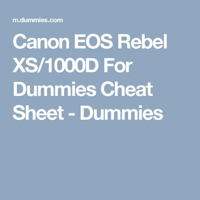 Canon EOS Rebel XS/1000D For Dummies Cheat Sheet - Dummies