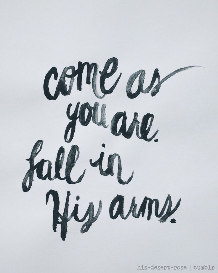 His arms are always open and large enough to hold all that come to Him †