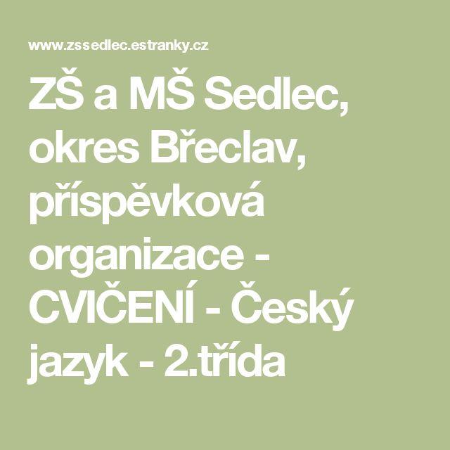 ZŠ a MŠ Sedlec, okres Břeclav, příspěvková organizace - CVIČENÍ - Český jazyk - 2.třída