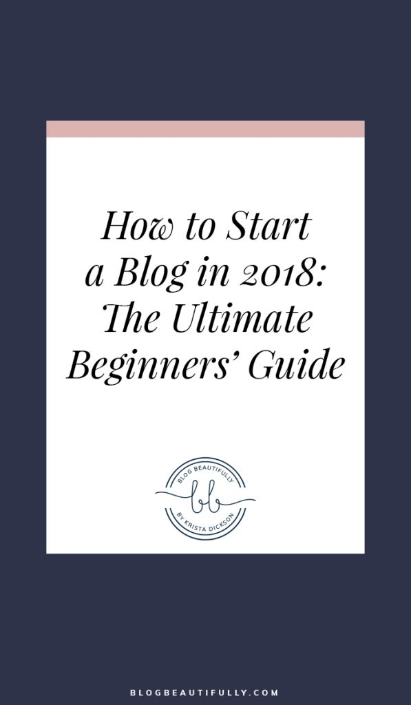 You've made the exciting decision to start blogging in 2018. Go you! But now comes the hard part… Figuring out how to start a blog in the first place! Click through for your ultimate, all-in-one guide to creating a money-making blog in 2018. Via Blog Beautifully. #bloggingtips #howtostartablog #startablog #beginnerbloggers #blogging101