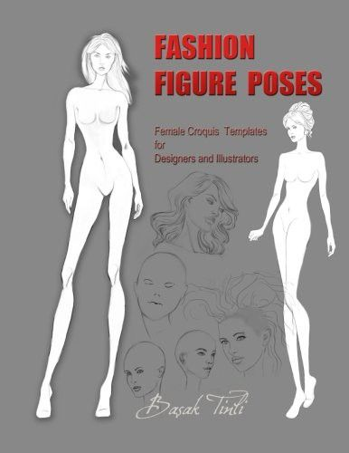 Fashion Figure Poses: Female Croquis  Templates  for  Designers and Illustrators