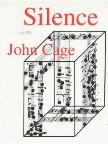Silence: Lectures and Writings: Amazon.co.uk: John Cage: 9780714510439: Books