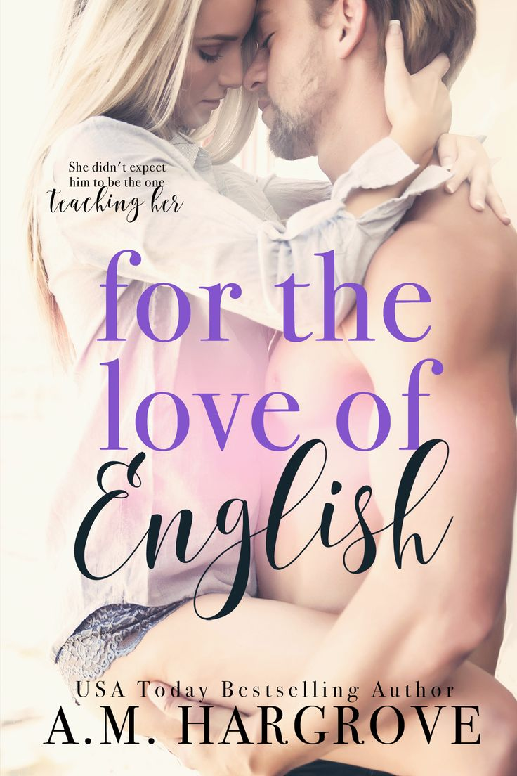 For The Love Of English By Am Hargrove  Release Date September 15th,  2016