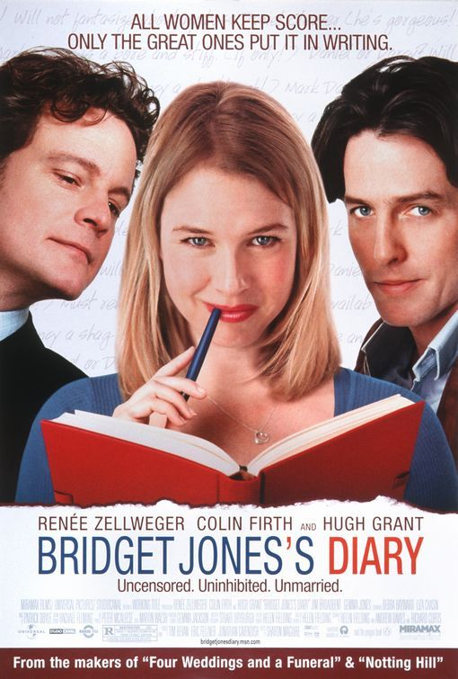 """Bridget Jones's Diary"" (2001)--A British woman is determined to improve herself while she looks for love in a year in which she keeps a personal diary. I so love this movie!"