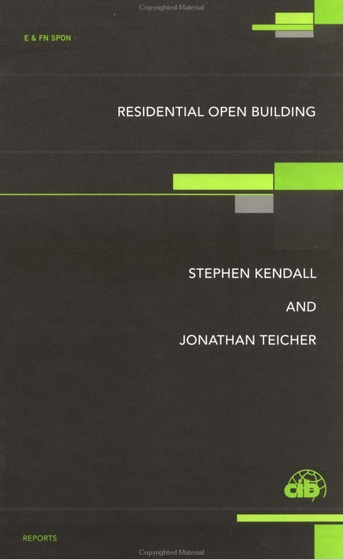 Residential Open Building by Stephen H. Kendall and Jonathan Teicher