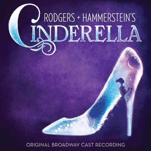 Amazon.com: Rodgers + Hammerstein's Cinderella (Original Broadway Cast Recording): Music