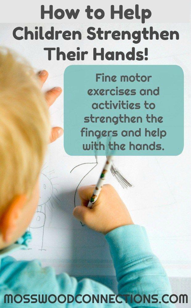 How to Help Children Strengthen Their Hands, Fine Motor Exercises and Activities. #Finemotor #kidsactivities #mosswoodconnections