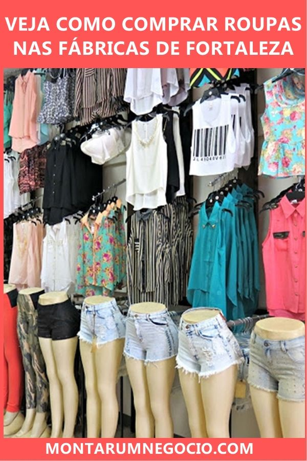b7a09181b Descubra como comprar roupas baratas nas fábricas de Fortaleza. Encontre  este Pin e ...