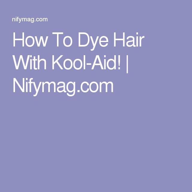 How To Dye Hair With Kool-Aid! | Nifymag.com