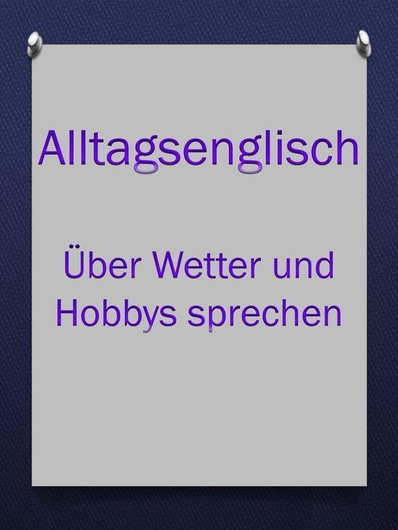 Weitere nützliche englische Redewendungen für Small Talk: Wetter und Hobbys – Gundel Wolff