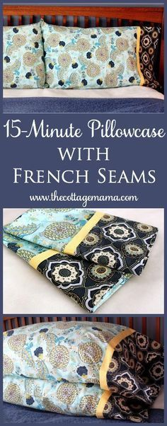 15 Minute Pillowcase with French Seams. Free Pattern and Tutorial from The Cottage Mama. http://www.thecottagemama.com