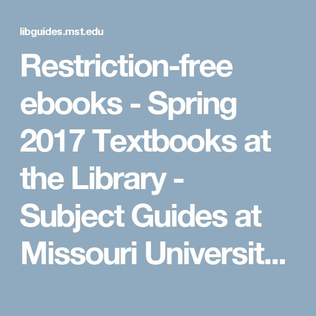 Restriction-free ebooks - Spring 2017 Textbooks at the Library - Subject Guides at Missouri University of Science and Technology