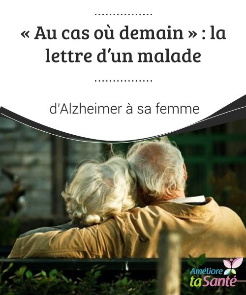 """""""Au cas où demain"""" : la lettre d'un #malade d'Alzheimer à sa femme   Dans cet article, nous vous invitons à en #découvrir un peu plus sur la maladie #d'Alzheimer et sur le pouvoir des #émotions que l'oubli n'emmène pas avec lui."""