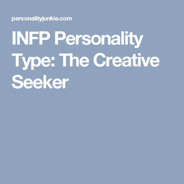 INFP Personality Type: The Creative Seeker