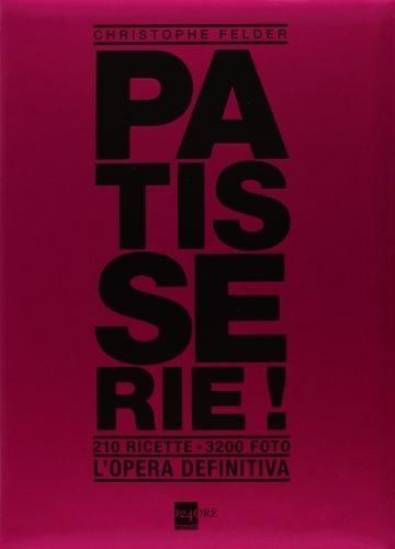 Patisserie! di Christophe Felder