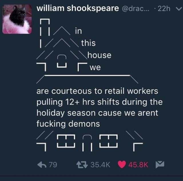 Retail life during the holidays.  So glad I finally got a new job this year. Good luck y'all.