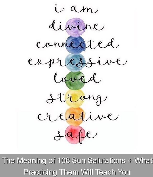The Meaning Of 108 Sun Salutations What Practicing Them Will Teach You 392989 Yoga Inspiration Yogainspiration Practice 108 Sun Salutations To Mark The S