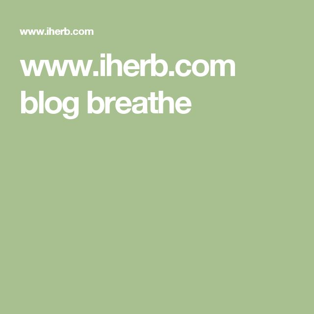 www.iherb.com blog breathe