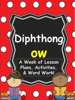 Spelling Pattern ow! A Week of Lesson Plans, Activities, and Word Work!