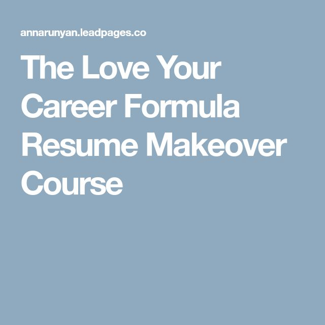 The Love Your Career Formula Resume Makeover Course