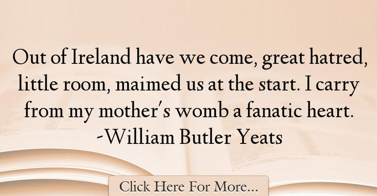 William Butler Yeats Quotes About Great - 31368