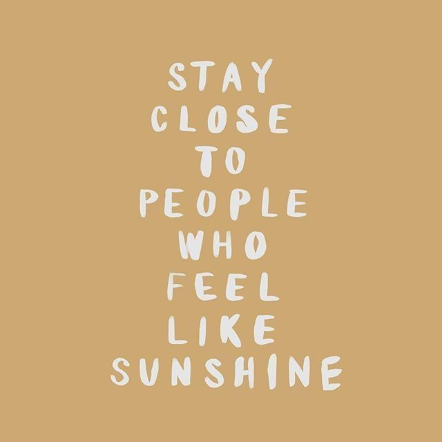 quote | stay close to people who feel like sunshine | Inspiration | Positive Vibes | www.somewheredevine.com