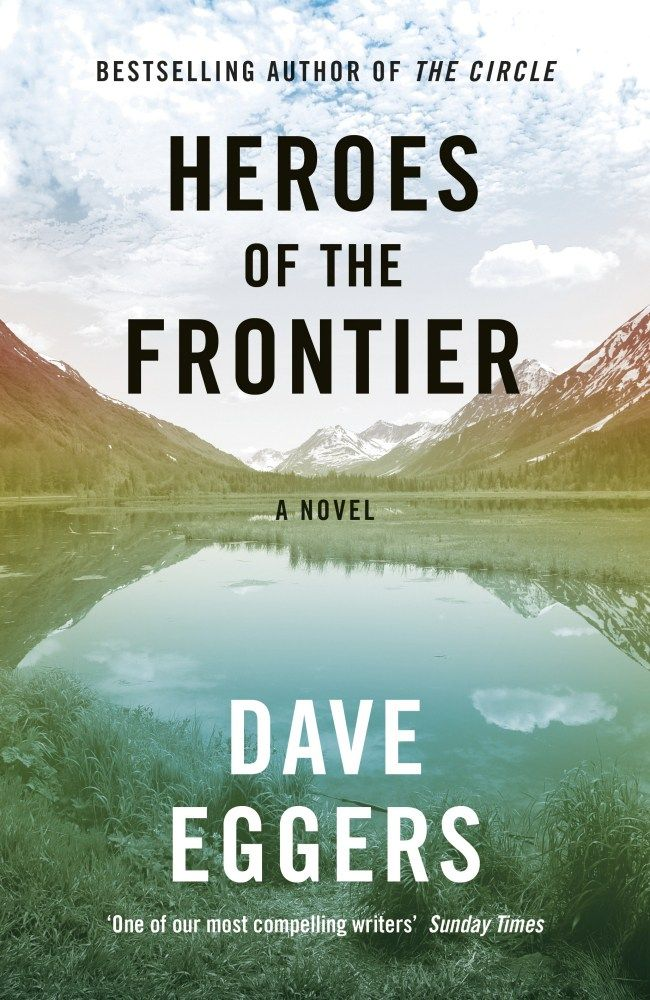 Lit+Links:+Dave+Eggers+–+Heroes+of+the+Frontier