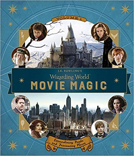 J.K. Rowling's Wizarding World: Movie Magic Volume One: Extraordinary People and Fascinating Places: Jody Revenson: 9780763695828: Amazon.com: Books