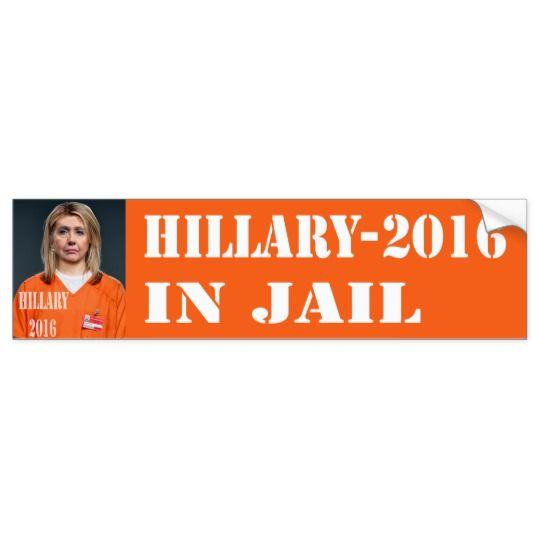 HILLARY IN JAIL 2016 BUMPER STICKER