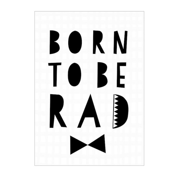Print . Born To Be Rad - A3.  I so need to buy this for Will (rad) Koeppl's room!