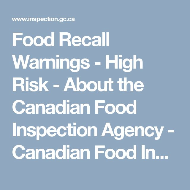 Food Recall Warnings - High Risk - About the Canadian Food Inspection Agency - Canadian Food Inspection Agency