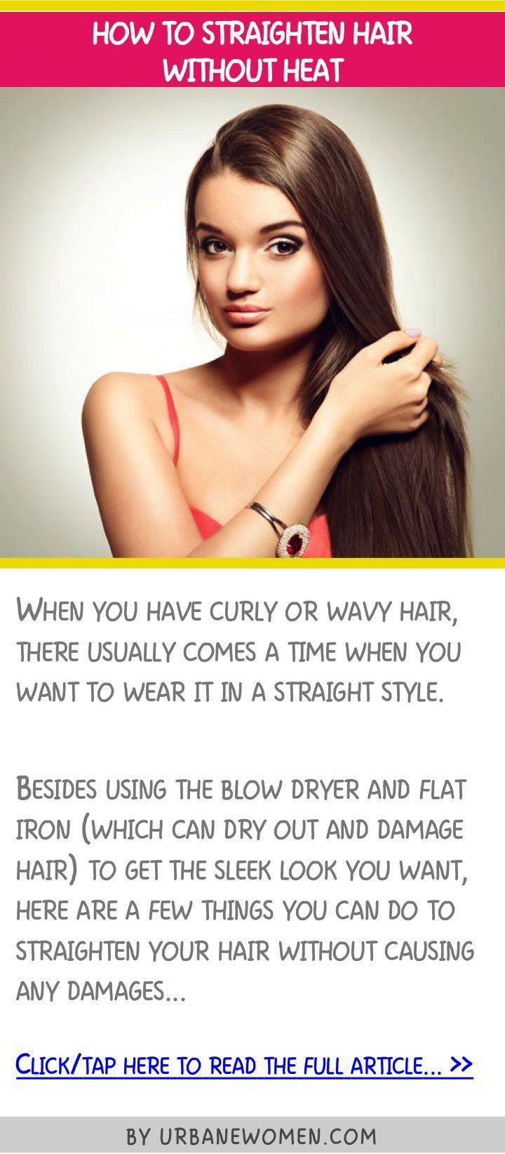 best 25 straighten hair without heat ideas on pinterest