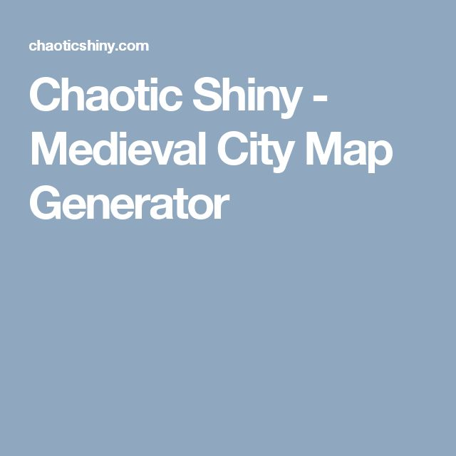Chaotic Shiny - Medieval City Map Generator