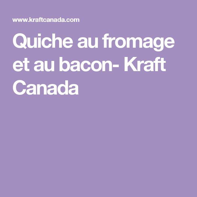 Quiche au fromage et au bacon- Kraft Canada