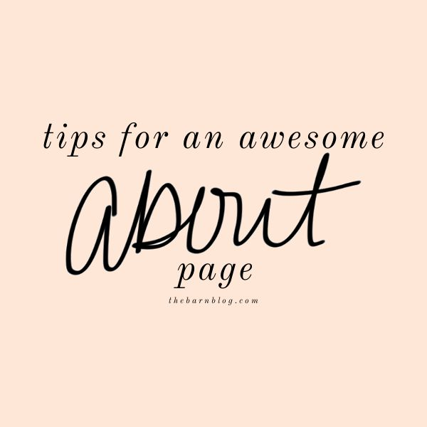 Tips for an awesome about page || thebarnblog.com #blogging #blog