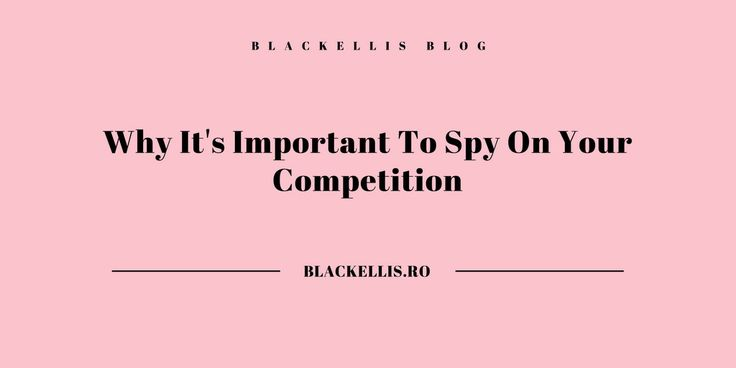 Why It's Important To Spy On Your Competition www.sta.cr/2Rw24