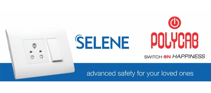Polycab Selene Switches Advance Safety for your loved ones... #ElectricalHouseWiring  http://www.polycab.com/selene.html