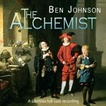 The Alchemist by Ben Jonson...this is a play, but I'd like to read it!
